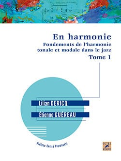 Lilian Dericq & Etienne Guéreau - In Harmony - Fundamentals of tonal and modal harmony in Jazz Tome 1 - Partition - di-arezzo.co.uk