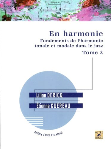 Lilian Dericq & Etienne Guéreau - In Harmony - Fundamentals of Tonal and Modal Harmony in Jazz Volume 2 - Partition - di-arezzo.co.uk
