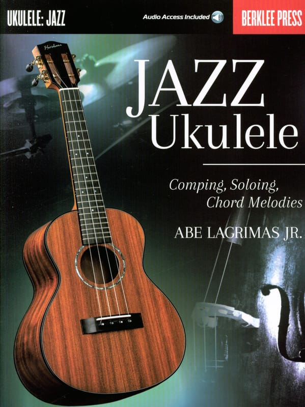 Jazz Ukulele Comping Soloing Chord Melodies - laflutedepan.com