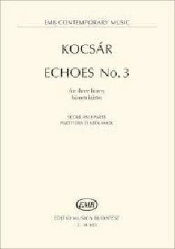 Echoes No. 3 - Miklós Kocsár - Partition - Cor - laflutedepan.com
