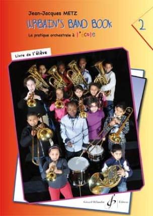 Urbain's Band Book 2 - La pratique orchestrale à l'école - Livre de l'élève - laflutedepan.com