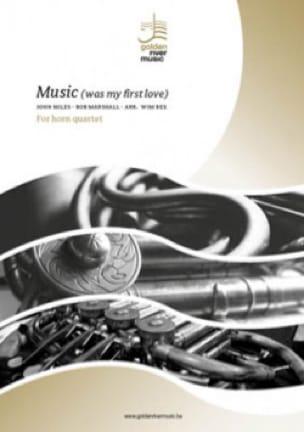 Music was my first love - Horn Quartet - John Miles - laflutedepan.com