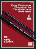 Easy Christmas Favorites for Tin Whistle or Irish Flute laflutedepan.com
