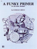 A Funky Primer for the Rock Drummer Charles Dowd laflutedepan.com