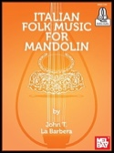 Italian Folk Music For Mandolin - John LaBarbera - laflutedepan.com