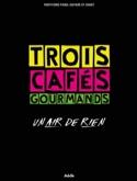Un Air de Rien Trois Cafés Gourmands Partition laflutedepan.com