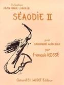 Séaodie 2 François Rossé Partition Saxophone - laflutedepan.com