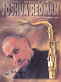 The Music Of... Joshua Redman Partition Saxophone - laflutedepan.com