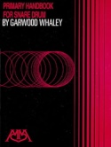 Primary Handbook For Snare Drum Garwood Whaley laflutedepan.com