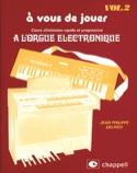 A Vous de Jouer A L'orgue Eléctronique Volume 2 laflutedepan.com