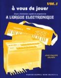 A Vous de Jouer A L'orgue Eléctronique Volume 1 - laflutedepan.com