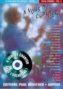 A vous de chanter vocal hommes volume 3 - laflutedepan.com
