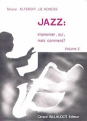 Jazz: Improviser, Oui, mais Comment ? Volume 2 laflutedepan.com