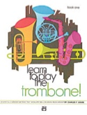 Learn To Play The Trombone - Volume 1 laflutedepan.com