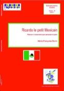 Ricardo le Petit Mexicain Marie-Françoise Bonin laflutedepan.com