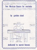 Two Mexican Dances For Marimba Gordon Stout Partition laflutedepan.com