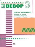 How To Play Bebop Volume 3 David Baker Partition laflutedepan.com