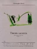 Trois Gestes Christophe Havel Partition Saxophone - laflutedepan.com