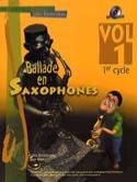 Ballade En Saxophones Volume 1 - 1er Cycle - laflutedepan.com
