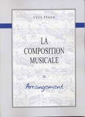 La Composition Musicale Volume 3 - Arrangement laflutedepan.com