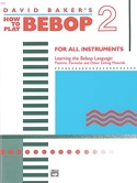 How To Play Bebop Volume 2 David Baker Partition laflutedepan.com