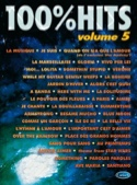 100% hits volume 5 Partition Chansons françaises - laflutedepan.com