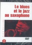 DVD - Le Blues Et le Jazz Au Saxophone Alain Guillard laflutedepan.com