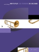 How To Play Lead Trombone In A Big Band - laflutedepan.com