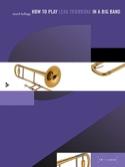 How To Play Lead Trombone In A Big Band Mark Kellogg laflutedepan.com