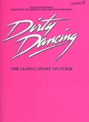Dirty Dancing - The Classic Story On Stage laflutedepan.com