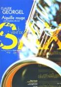 Aiguille Rouge Claude Georgel Partition Saxophone - laflutedepan.com