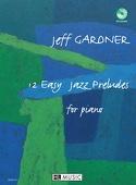 12 Easy Jazz Preludes For Piano Jeff Gardner laflutedepan.com