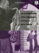 Le Saxophone, New Orléans, Chicago, New York laflutedepan.com