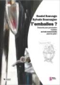 T' Emballes ? - Sauvage Daniel / Soumagne Sylvain - laflutedepan.com