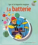 La Batterie - Igor et la Baguette Magique laflutedepan.com