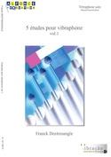 5 Etudes pour vibraphone volume 1 Franck Dentresangle laflutedepan.com