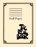 The Real Book: Staff Paper Papier BLOC MUSIQUE - laflutedepan.com
