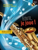 Ecoute, je joue ! Volume 1 - Saxophone laflutedepan.com