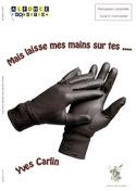 Mais laisse mes mains sur tes ... Yves Carlin laflutedepan.com