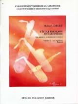 Robert Druet - Ecole Francaise Du Saxophone Volume 1 - Partition - di-arezzo.fr