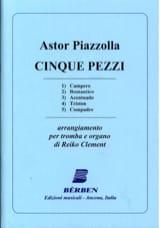 Astor Piazzolla - Cinque Pezzi - Partition - di-arezzo.fr