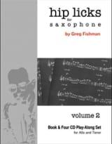 Hip Licks for Saxophone - Volume 2 Greg Fishman Partition laflutedepan