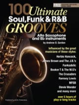 Andrew D. Gordon - 100 Ultimate Soul, Funk and R&B Grooves - Alto Sax - Partition - di-arezzo.fr