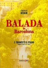 Balada in Barcelona Charles Reskin Partition Trompette - laflutedepan