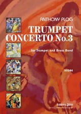 Anthony Plog - Trumpet Concerto no. 3 (for trompette solo et brass band) - Partition - di-arezzo.fr