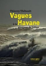 Thierry Thibault - Vagues à la Havane - Partition - di-arezzo.fr
