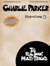 Charlie Parker - Real Book Multi-Tracks Volume 4 - Charlie Parker Play-Along - Partition - di-arezzo.fr