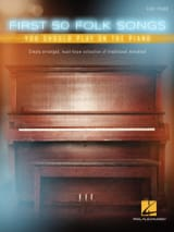 Traditionnel - First 50 Folk Songs You Should Play on the Piano - Partition - di-arezzo.fr