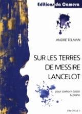 Sur les terres de Messire Lancelot André Telman laflutedepan.com