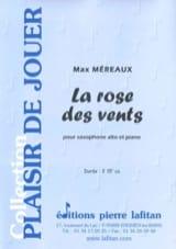 La Rose des Vents Max Méreaux Partition Saxophone - laflutedepan.com